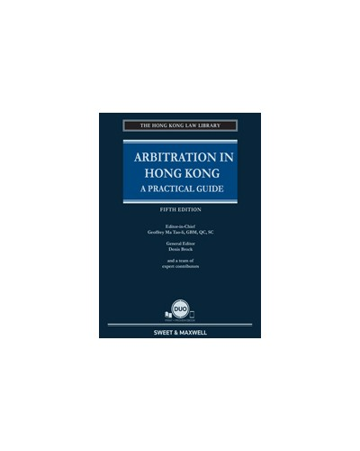 Arbitration in Hong Kong: A Practical Guide, 5th Edition (Hardcopy + e-book)