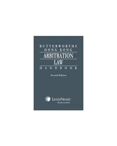 Butterworths Hong Kong Arbitration Law Handbook, 2nd Edition