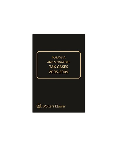 Malaysia and Singapore Tax Cases 2005-2009