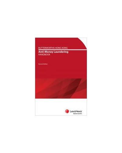 Butterworths Hong Kong Anti-Money Laundering Handbook, 2nd Edition