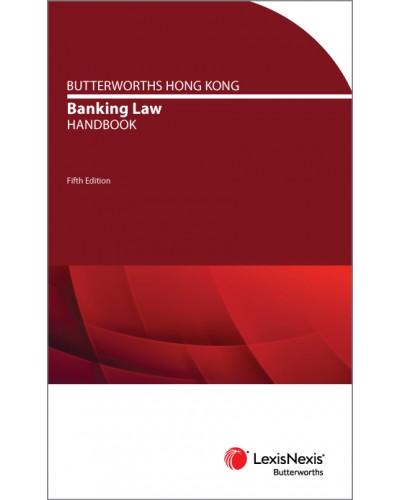 Butterworths Hong Kong Banking Law Handbook, 5th Edition