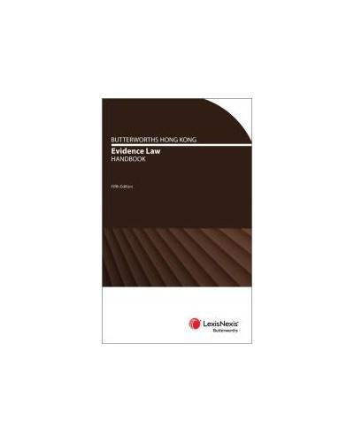 Butterworths Hong Kong Evidence Law Handbook, 5th Edition