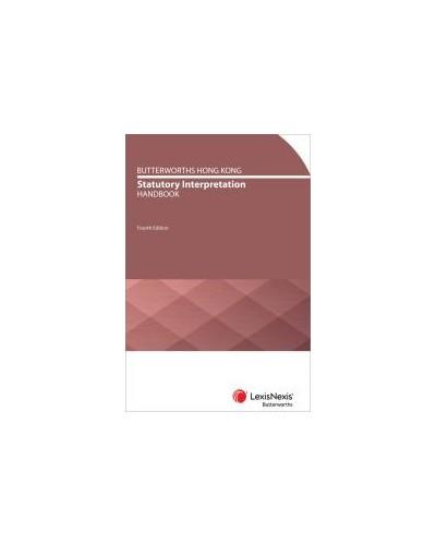 Butterworths Hong Kong Statutory Interpretation Handbook, 4th Edition