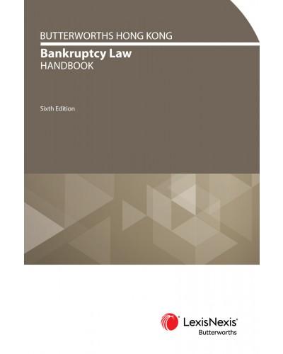 Butterworths Hong Kong Bankruptcy Law Handbook, 6th Edition