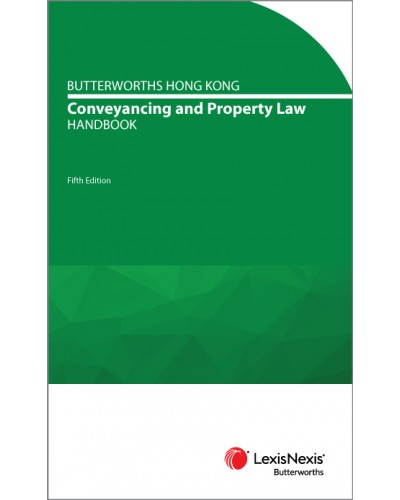 Butterworths Hong Kong Conveyancing and Property Law Handbook, 5th Edition