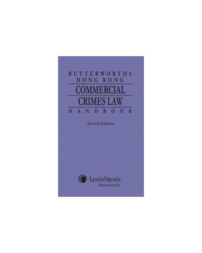 Butterworths Hong Kong Commercial Crimes Law Handbook, 2nd Edition