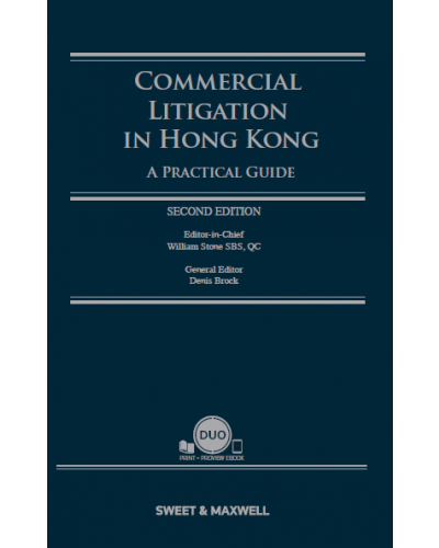 Commercial Litigation in Hong Kong: A Practical Guide, 2nd Edition