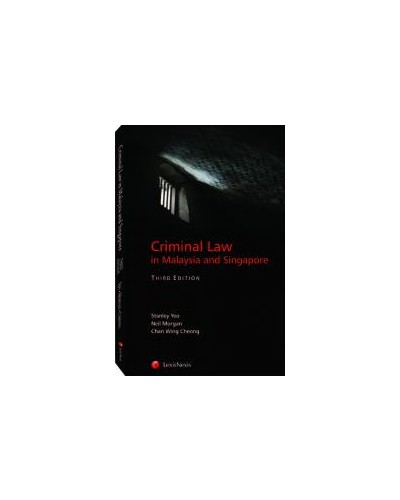 Criminal Law in Malaysia and Singapore, 3rd Edition