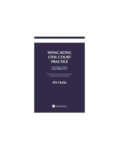 Hong Kong Civil Court Practice Desk Edition 2019