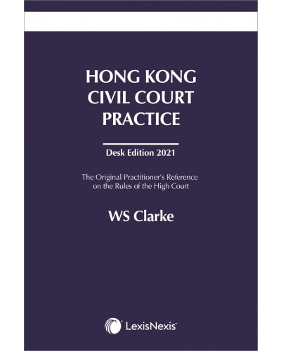 Hong Kong Civil Court Practice Desk Edition 2021