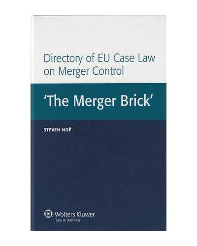 Directory of EU Case Law on Merger Control: 'The Merger Brick'