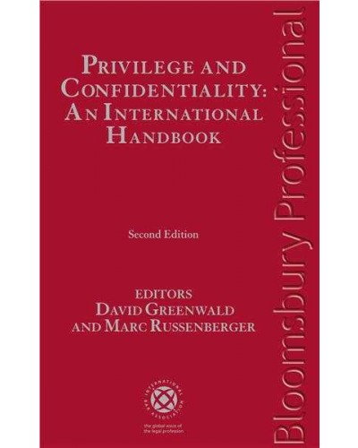 Privilege and Confidentiality: An International Handbook, 2nd edition