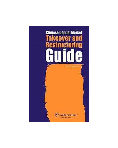Chinese Capital Market Takeover and Restructuring Guide