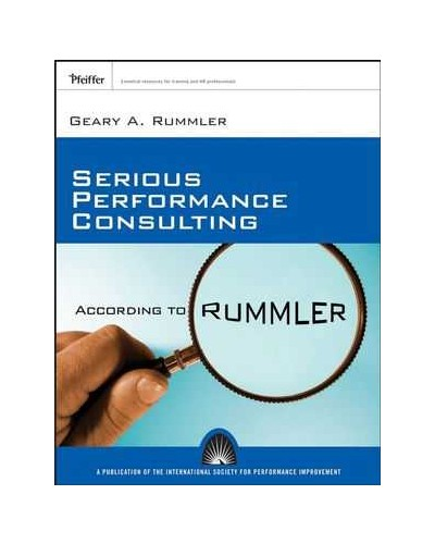 Serious Performance Consulting According to Rummler