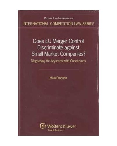 Does EU Merger Control Discriminate Against Small Markets Companies? Diagnosing the Argument with Conclusions