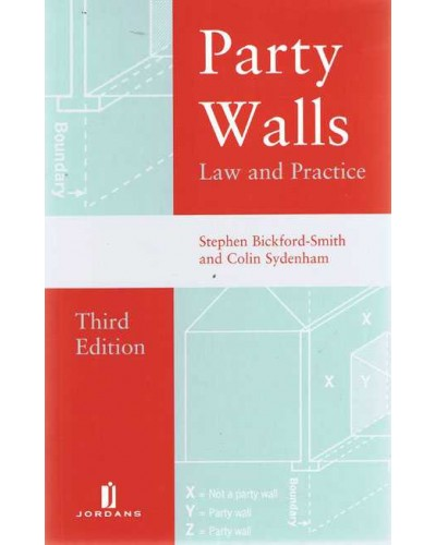 Party Walls Law And Practice 3rd Edition Conveyancing Tenancy