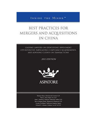 Best Practices for Mergers and Acquisitions in China, 2011 edition
