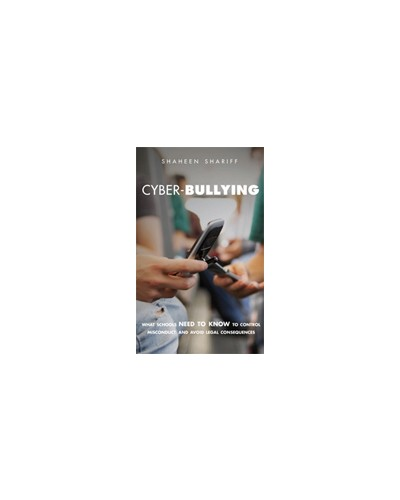 Cyber-Bullying: What Schools Need to Know to Control Misconduct and Avoid Legal Consequences