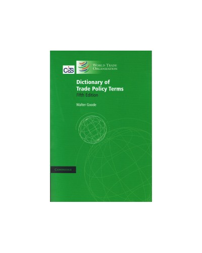 Dictionary of Trade Policy Terms 5th Edition