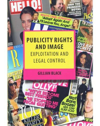 Publicity Rights and Image: Exploitation and Legal Control