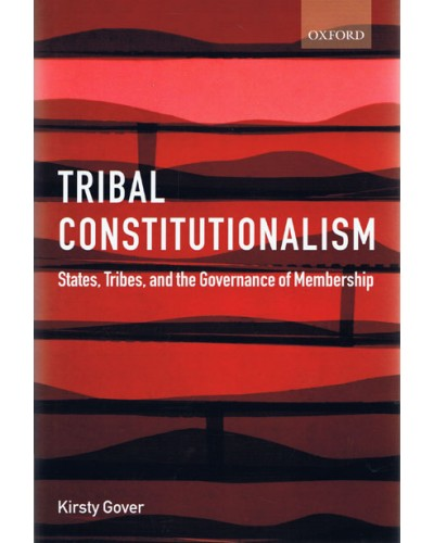 Tribal Constitutionalism: States, Tribes and the Governance of Membership