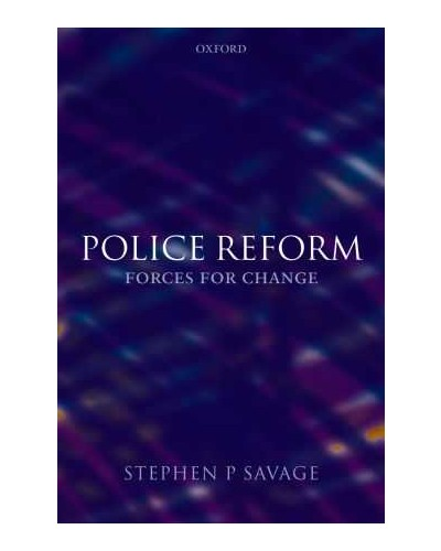 Police Reform: Forces for Change