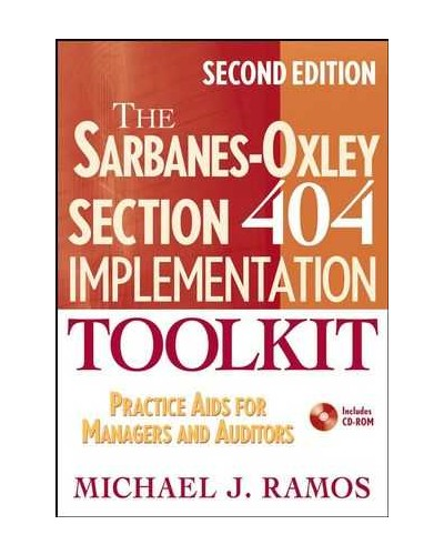 The Sarbanes Oxley Section 404 Implementation Toolkit Corporate