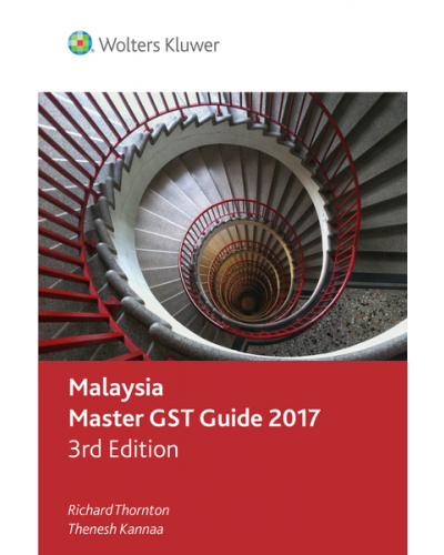 Malaysia Master GST Guide 2017, 3rd Edition