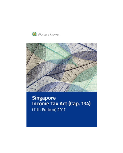 Singapore Income Tax Act (Cap  134) (11th Edition) 2017