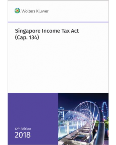 Singapore Income Tax Act (Cap 134) (12th Edition) 2018