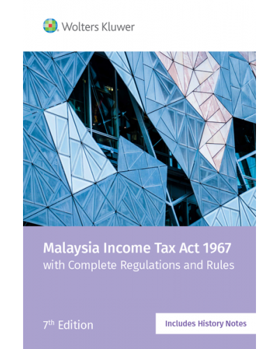 Malaysia Income Tax Act 1967 with complete Regulations and Rules, 7th Edition