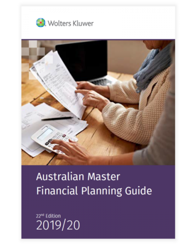 Australian Master Financial Planning Guide 2019/20, 22nd Edition
