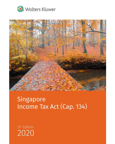 Singapore Income Tax Act (Cap 134) (13th Edition) 2020