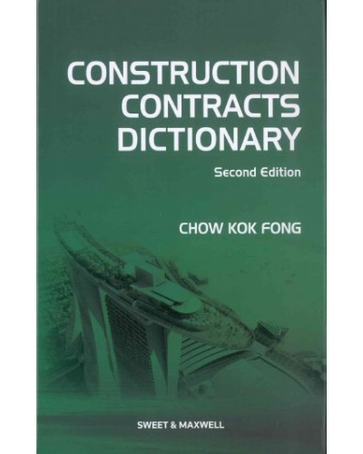 Construction Contracts Dictionary, 2nd Edition