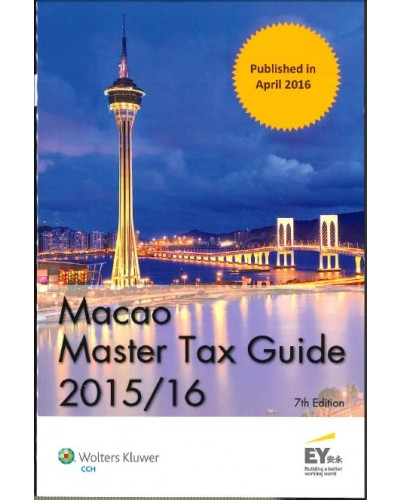 Macao Master Tax Guide 201516 7th Edition Cch Master Tax Guides