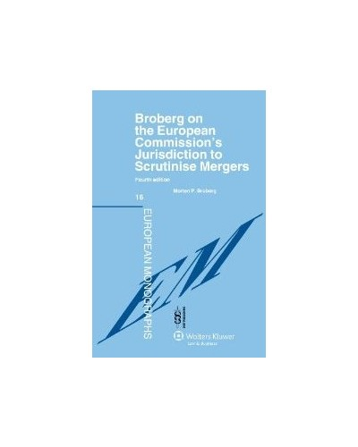 Broberg on the European Commission's Jurisdiction To Scrutinise Mergers, 4th Edition