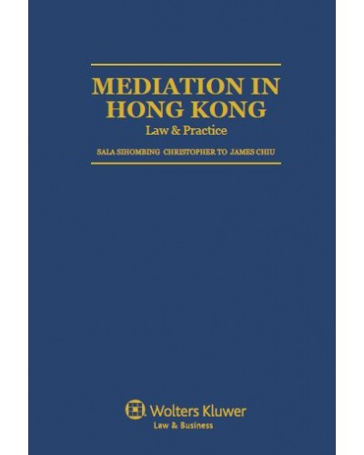 Mediation in Hong Kong: Law and Practice