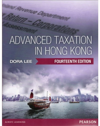 Advanced Taxation in Hong Kong (14th Edition)