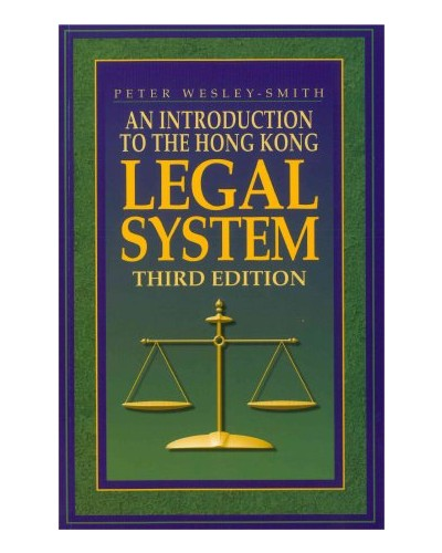 An Introduction to the Hong Kong Legal System, 3rd Edition