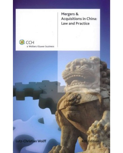 Mergers & Acquisitions in China: Law and Practice, 4th Edition