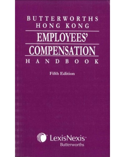 Butterworths Hong Kong Employee Compensation Handbook, 5th Edition