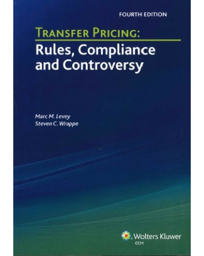 Transfer Pricing: Rules, Compliance and Controversy (4th Edition)