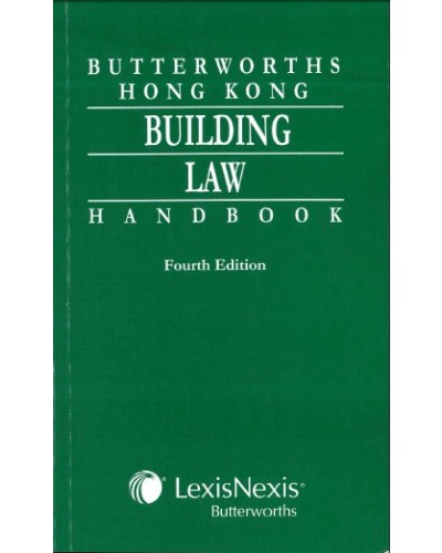 Butterworths Hong Kong Building Law Handbook, 4th Edition