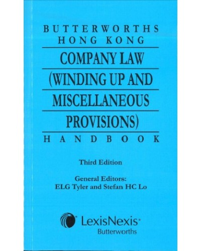 Butterworths Hong Kong Company Law (Winding-Up and Miscellaneous Provisions) Handbook, 3rd Edition