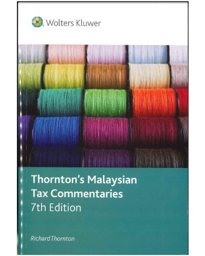 Thornton's Malaysian Tax Commentaries, 7th Edition