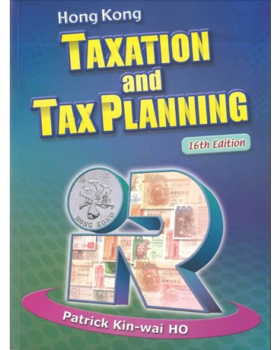 Hong Kong Taxation and Tax Planning, 16th Edition