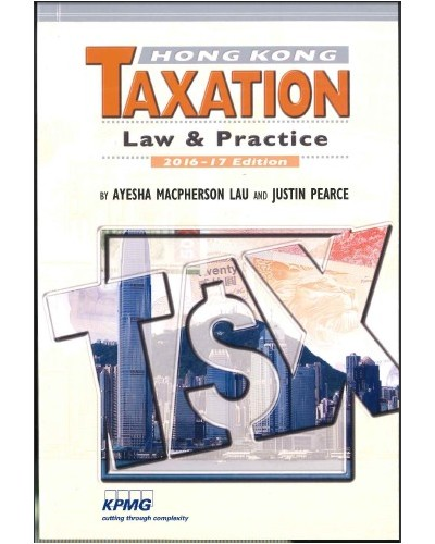 Hong Kong Taxation: Law & Practice (2016-17 Edition)