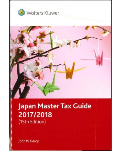 Japan Master Tax Guide 2017/2018 (15th Edition)