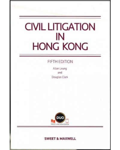 Civil Litigation in Hong Kong, 5th Edition