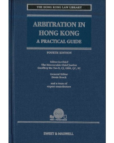 Arbitration in Hong Kong: A Practical Guide, 4th Edition